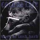 The album Born To Land Hard by Cold as Life