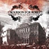 Bourbon for roses - The final chapter