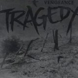 The album Vengeance by Tragedy