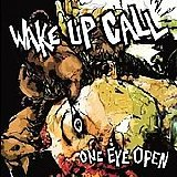 Wake Up Call - One Eye Open