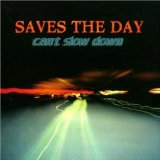 Saves the Day - Cant Slow Down
