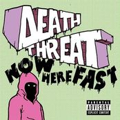 death threat - now here fast
