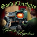 Good Charlotte - The Young and Hopeless