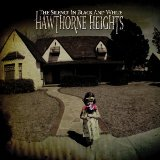 Hawthorne Heights - The Silence in Black and White