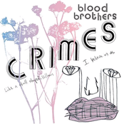 The Blood Brothers  - Crimes
